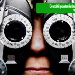 Exercitii pentru imbunatatirea vederii